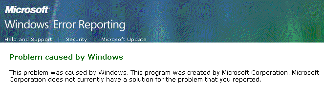 This problem was caused by Windows. This program was created by Microsoft Corporation. Microsoft Corporation does not currently have a solution for the problem that you reported.